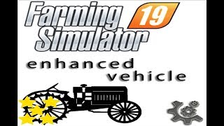 "[""EnhancedVehicle"", ""Mod Vorstellung Farming Simulator Ls19:EnhancedVehicle""]"