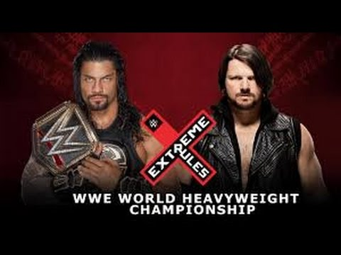 Roman Reigns vs Aj Styles, Extreme Rules - WWE World Heavyweight Championship