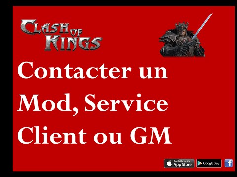 [Clash Of Kings] [Tuto] [Android] [IOS] [Facebook] Contacter Un Mod, Service Client Ou GM