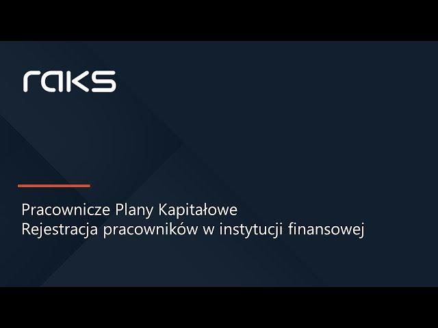 PPK - Rejestracja pracowników w instytucji finansowej.