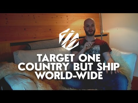 Drop Shipping Tips — How To Target One Country But Ship World-Wide | #326