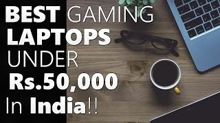 Best Gaming Laptops Under Rs. 50,000 in India 2016!