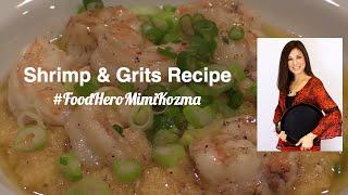 Shrimp & Grits Recipe - Food Hero Mimi Kozma - Master Home Chef