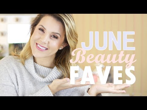 BEAUTY FAVOURITES & MISSES: June 2017