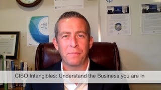 CISO Intangibles:  Understand the Business You are in