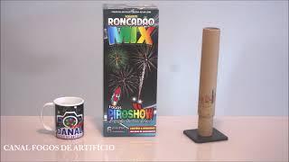 FOGUETÃO RONCADÃO MIX - FOGOS PIROSHOW