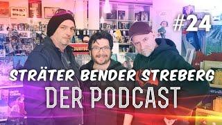 Sträter Bender Streberg – Der Podcast: Folge 24