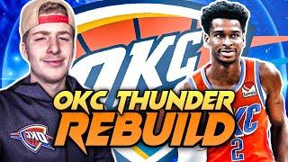 REBUILDING THE OKLAHOMA CITY THUNDER! NBA 2K20