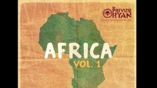 Dj Private Ryan - Africa Vol 1