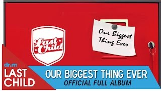 Last Child Full Album Our Biggest Thing Ever OBTE