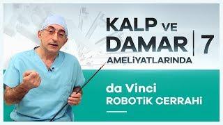 quot;da Vinci Robotik Cerrahiquot; Sistemiyle Kalp Cerrahisi Prof Dr Cem Alhan
