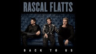 Rascal Flatts- Love What You'v Done With The Place Lyrics