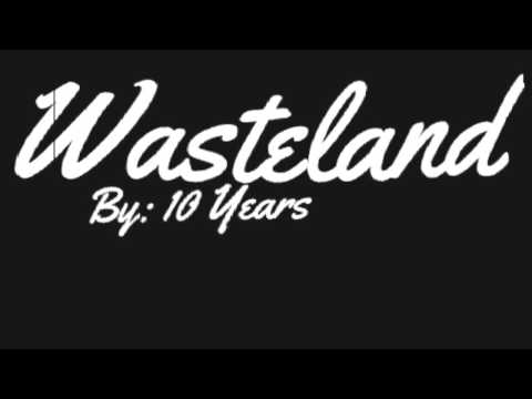 10 years: Wasteland (lyrics)