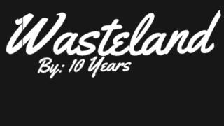 10 Years Wasteland Lyrics