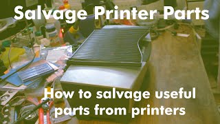 How to salvage useful parts from printers