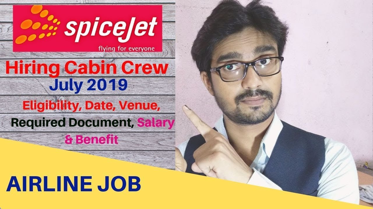 Spicejet Airline Cabin Crew Interview in July 2019 | Eligibility, Interview  Date, Venue, Salary