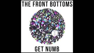 The Front Bottoms - Get Numb