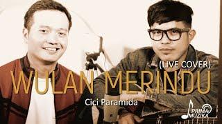 WULAN MERINDU Cici Paramida Live Cover ANDREY NURDIN