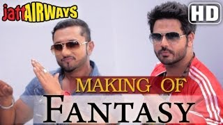 'Fantasy' Song Making feat Yo Yo Honey Singh , Alfaaz , Tulip Joshi - Jatt Airways