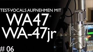 #06: Vocals mit WA-47 und WA-47 jr aufnehmen | Eigenen Song aufnehmen und abmischen | Tutorial