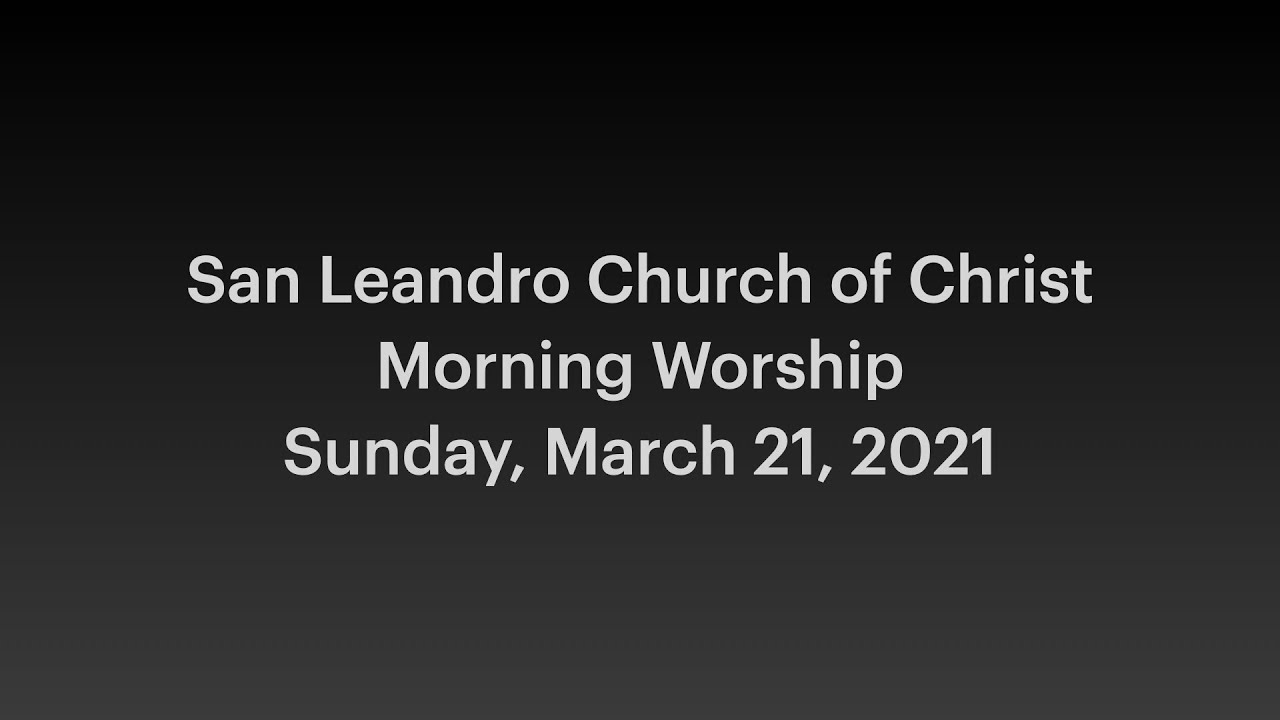 March 21, 2021 Worship