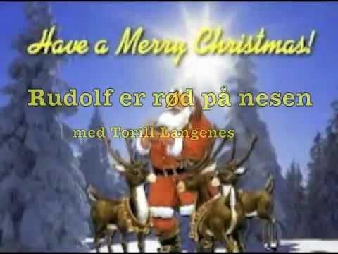 Rudolf er rød på nesen- sang Torill Langenes