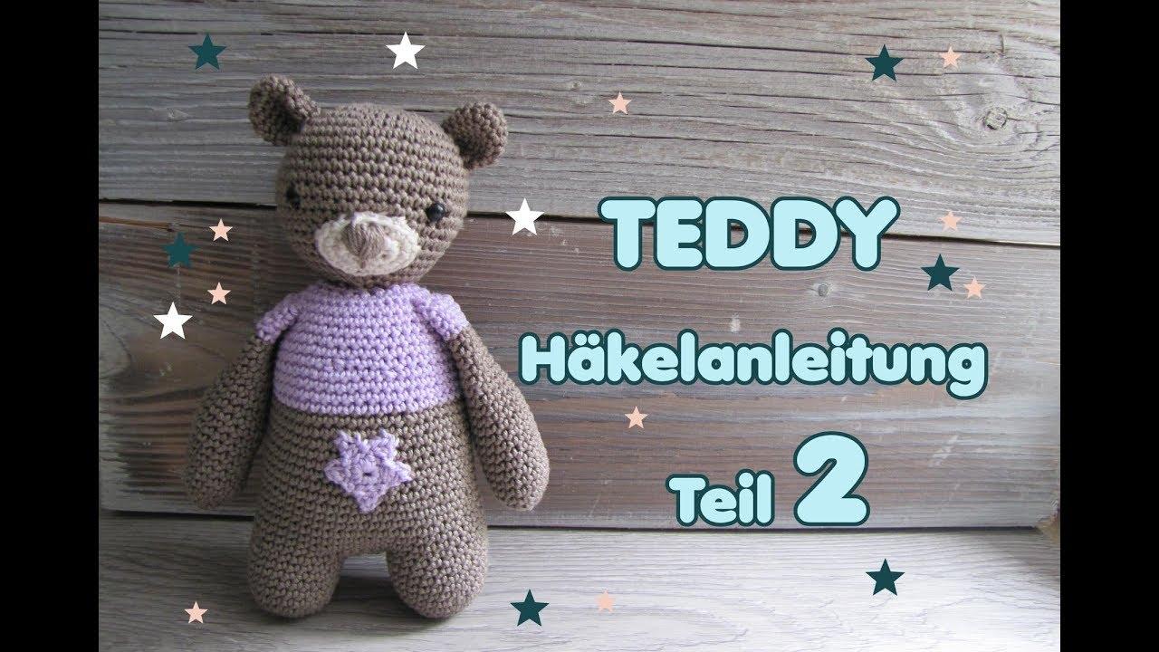 Teddy Häkelanleitung Teil 2 Schmusebär Häkeln Youtube