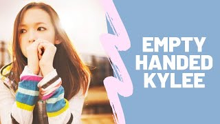 Kylee - Empty Handed with Lyrics