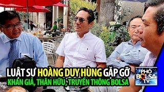 Luật sư Hoàng Duy Hùng gặp gỡ khán giả, thân hữu, truyền thông Bolsa