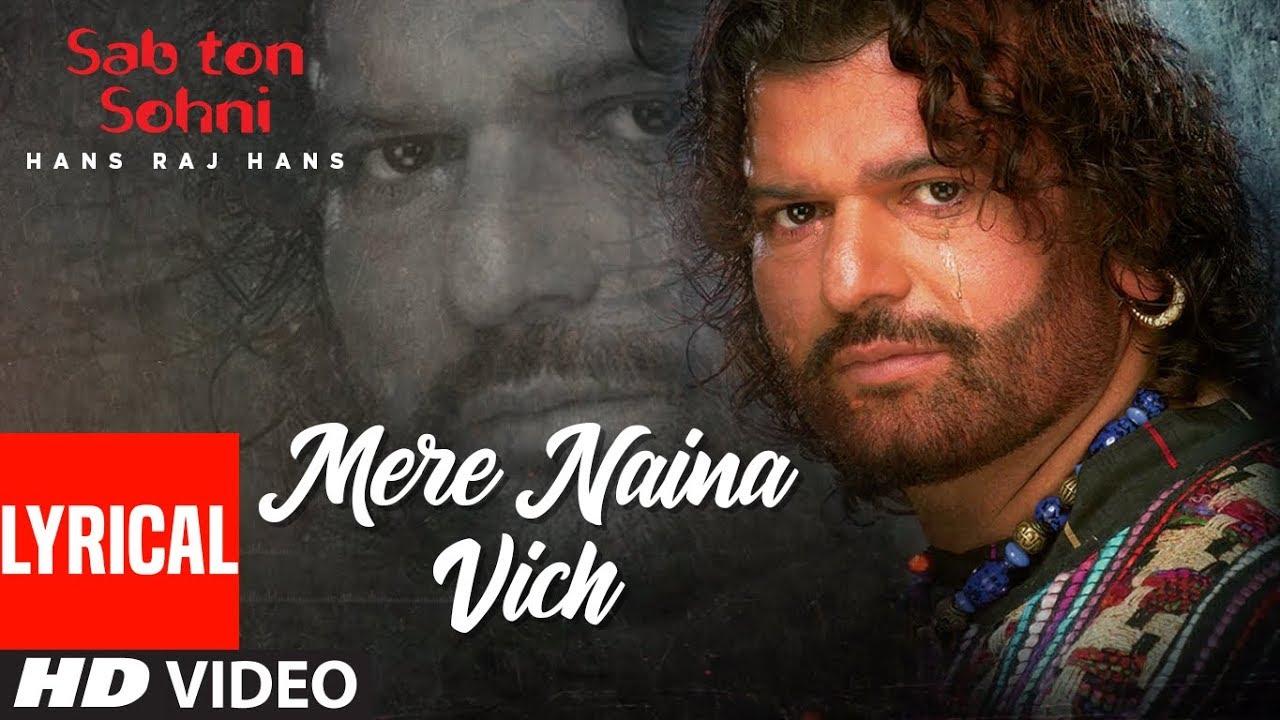 Download Mere Naina Vich [Full Lyrical Song] Hans Raj Hans | Sab Ton Sohni | Punjabi Romantic Song