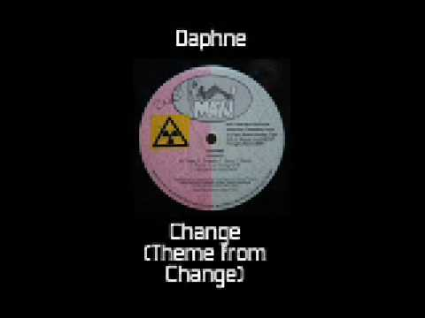 Daphne - Change (Theme from Change)