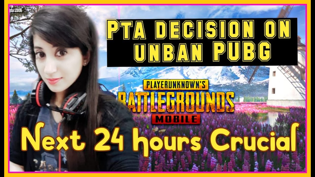PTA DECISION ON PUBG FINAL HEARING || GOOD NEWS OR BAD NEWS || NEXT 24 HOURS IS CRUCIAL