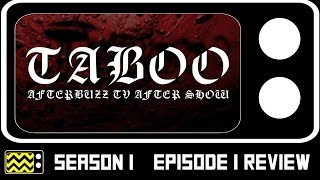 Taboo Season 1 Episode 1 Review & After Show | AfterBuzz TV