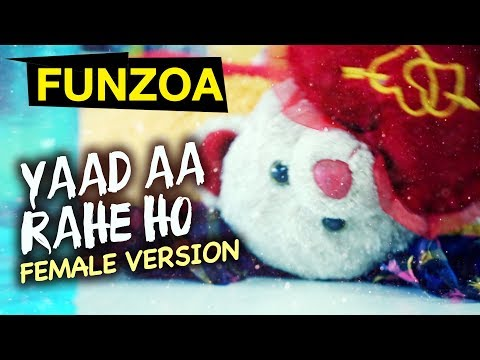YAAD AA RAHE HO (Female Version) याद आ रहे हो | Funzoa Teddy Love Song When You Miss Your Lover