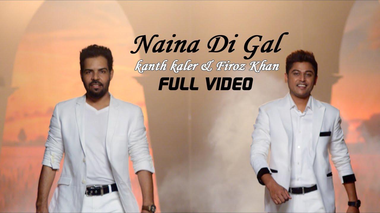 Naina Di Gal Kanth Kaler & Firoz Khan new song