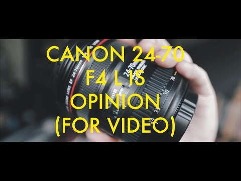 Canon 24-70 F4 L IS Opinion (For Video)