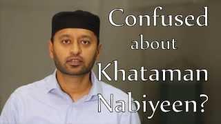 Confused about Khataman Nabiyeen?
