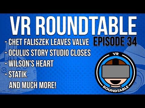 VR Roundtable - Episode 34 (Chet Faliszek leaves Valve, Oculus Story Studios closes, Statik + More)