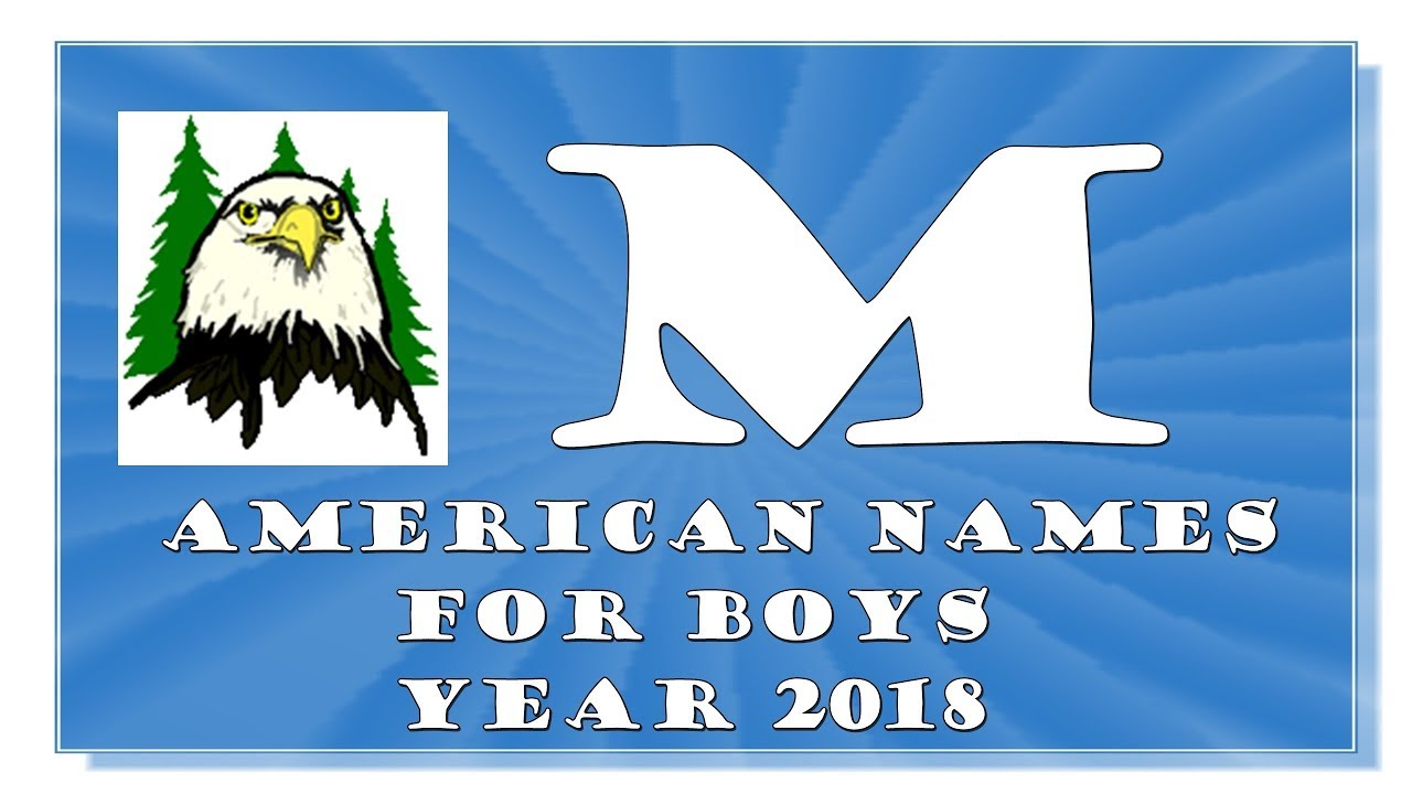 M LETTER AMERICAN NAMES FOR BABY BOYS OF 2017-2018- TOP 1000 OF USA