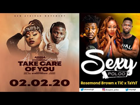 adina-ft.-stonebwoy---take-care-of-you-&-akuapem-poloo-with-s3xy-poloo-ft.-tic-(fresh-releases)