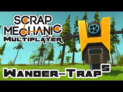 Building The WanderTrap, Part 5 - Let's Play Scrap Mechanic - Part 198
