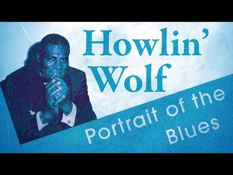 Howlin Wolf - Chicago Blues, Birth of Rock & Roll