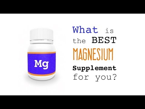 What Is The Best Form of Magnesium Supplement that Suits Your Need?