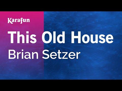 Karaoke This Old House - Brian Setzer *