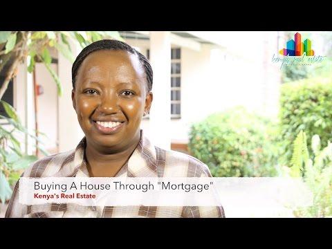 "Buying A House Through ""Mortgage"" - Kenya's Real Estate"