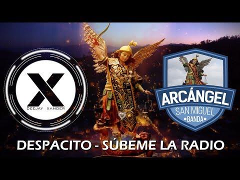 Banda Arcángel San Miguel - Despacito │ Súbeme la Radio «Fiesta Patronal San Miguel 2017»