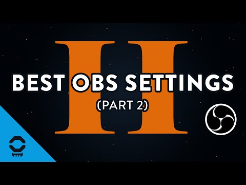 Best OBS Studio Settings, Part 2 - Recording, Resolution, Audio, and More | Tutorial 5/13