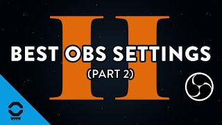 best obs studio settings part 2 recording resolution audio and more   tutorial 5 13