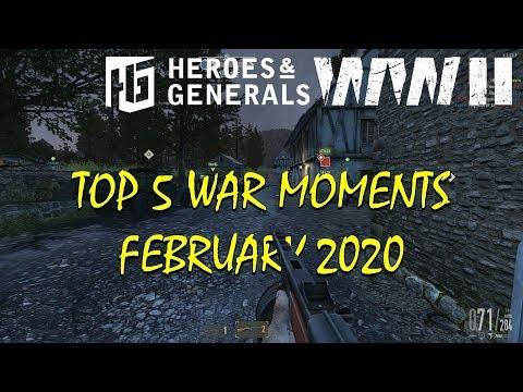 Heroes And Generals ► Top 5 War Moments | February 2020