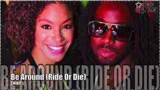 Chino - Be Around (Ride Or Die) July 2012